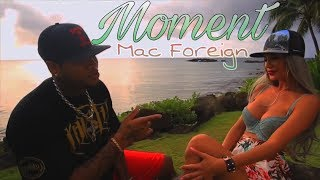 Gambar cover Mac Foreign - Moment (Music Video)