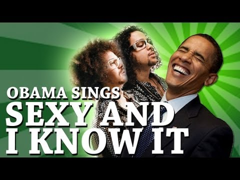 Barack Obama Singing Sexy and I Know It  LMFAO
