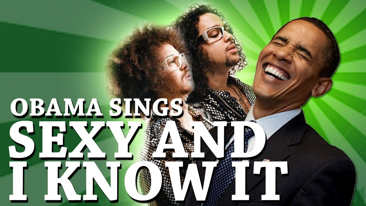 Obama singing sexy and i know it