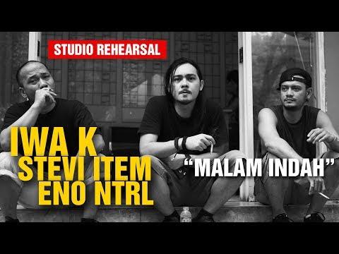 Malam Indah - Jamming Iwa K Stevi Item Eno NTRL (HD) (Studio Rehearsal)
