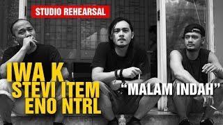 Download Malam Indah - Jamming Iwa K Stevi Item Eno NTRL (HD) (Studio Rehearsal)