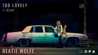 Beatie Wolfe Too Lovely.mp3