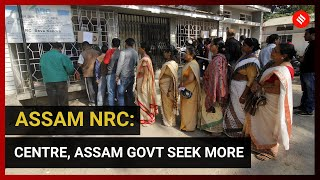 Assam NRC could have lakhs wrongly added, need one more month: Centre, state tell SC