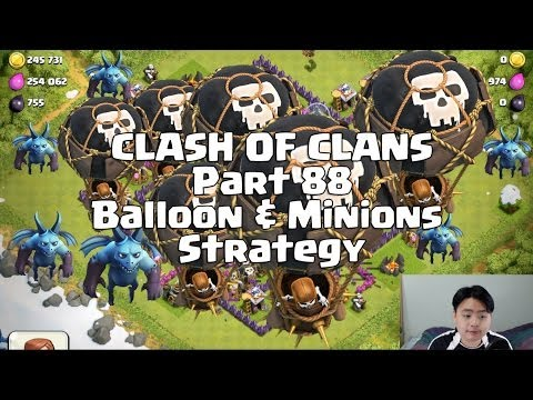 Clash Of Clans - Part 88 - Balloon & Minions Strategy