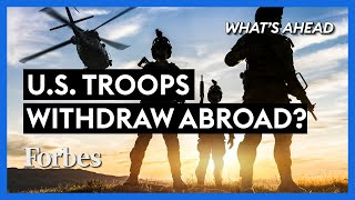 Withdrawing U.S. Troops Abroad: A Dangerous Decision? - Steve Forbes | What's Ahead | Forbes