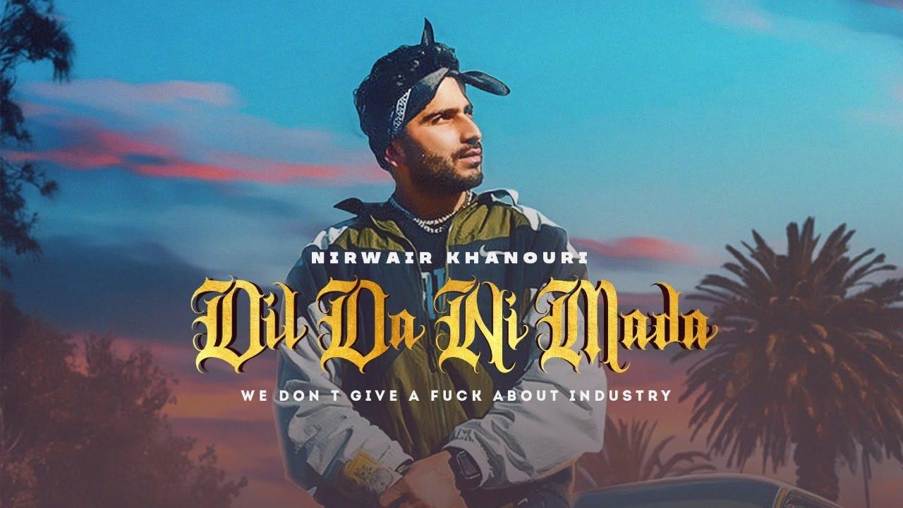 Download DIL DA NI MADA: Nirwair Khanouri | Gavy Music | Latest Punjabi Songs 2021 | New Punjabi Songs 2021