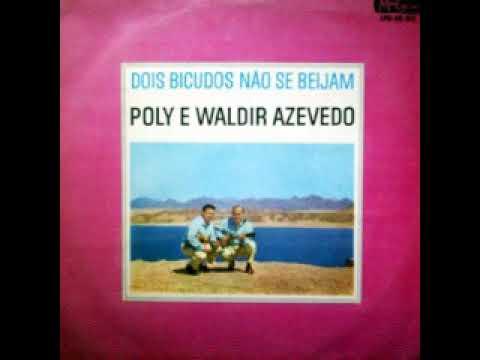 Poly & Waldir Azevedo dois bicudos não se beijam.LP completo