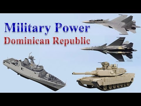Dominican Republic Military Power 2017