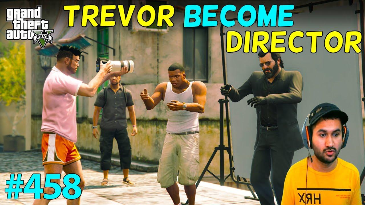 GTA 5 : TREVOR BECAME BIGGEST MOVIE DIRECTOR OF LOS SANTOS IN GTA5 | GTA V GAMEPLAY #458