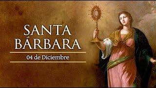 DICIEMBRE 04   SANTA BARBARA /EL SANTO DEL DIA