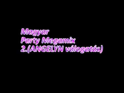 Magyar Party Megamix 2.(ANGELYN válogatás)