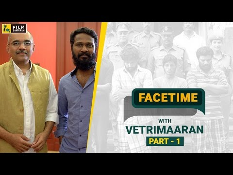 Vetri Maaran with Baradwaj Rangan | Part 1| Face Time