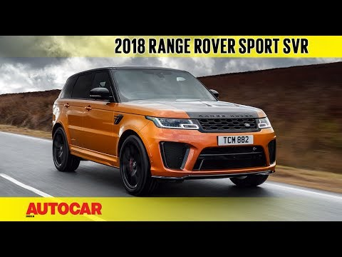 2018 Range Rover Sport SVR | First Drive Review | Autocar India