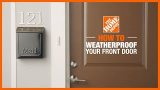 Front Door Weather Stripping | Weatherizing Your Home with The Home Depot