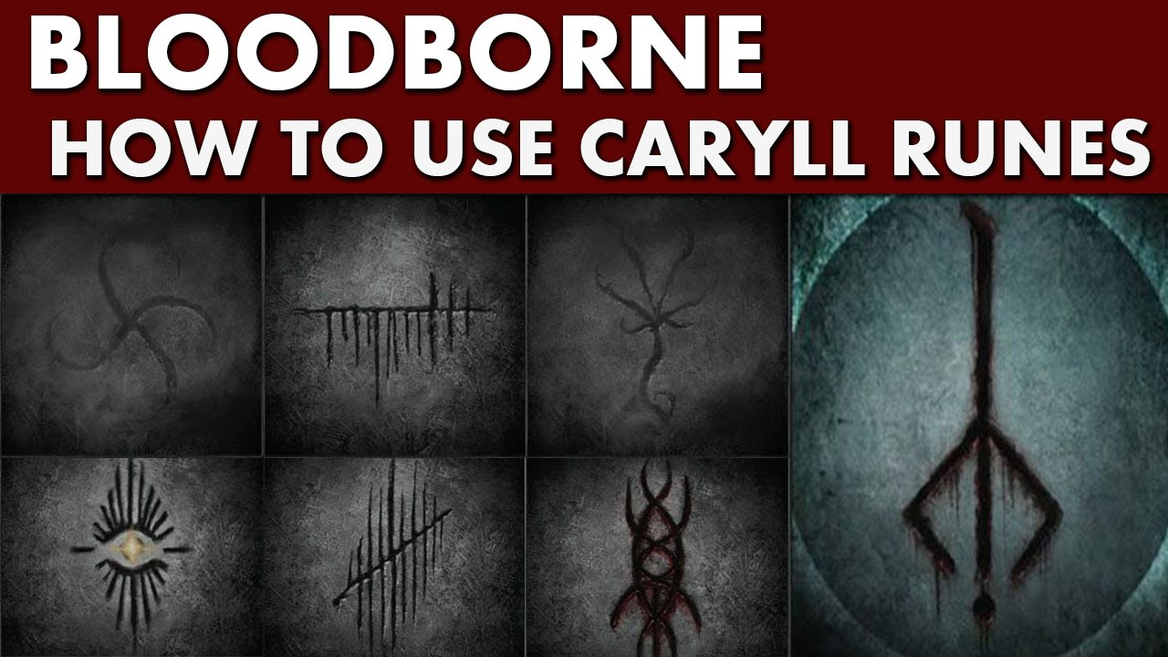 bloodborne guide - how to use caryll runes  rune workshop tool location