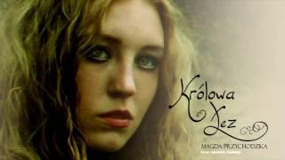 Magda Przychodzka - Królowa Łez (cover Agnieszka Chylińska)