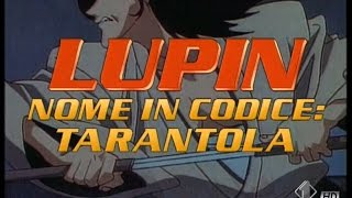 Sigla d'apertura italiana - Lupin III - Nome in codice Tarantola [HD]