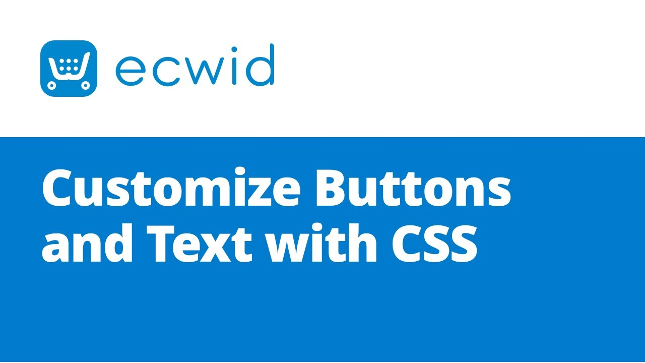 Customize Buttons and Text (video) – Ecwid Help Center