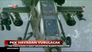 TSK 9 tane Augusta A 129 alacak PKK ,yi sikmek icin.