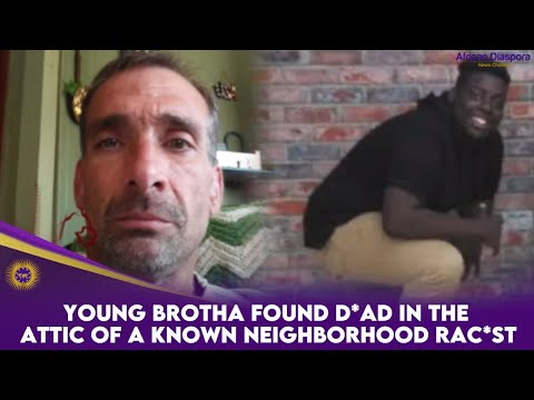 Young Brotha Found D*ad In The Attic Of A Known Neighborhood Rac*st