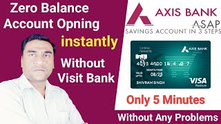 How to Open instant Online Axis Bank Account | Open Zero Balance Account in Axis Bank