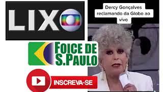 Dercy Gonçalves reclama da Globo Lixo ao vivo