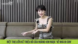 Biệt thự liền kề triệu đô của Hoàng Kim Ngọc 'Về nhà đi con' | Ngoisao.net