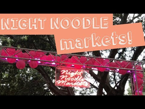 Going To The Night Noodle Markets Sydney!