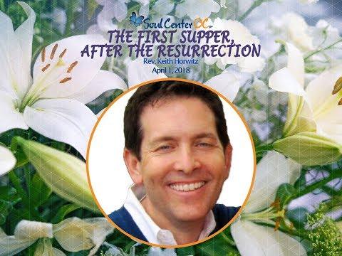 SOUL CENTER OC - EASTER SUNDAY 2018 - April 1 - Rev. Keith Horwitz