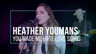Heather Youmans - You Made Me Hate Love Songs - Live