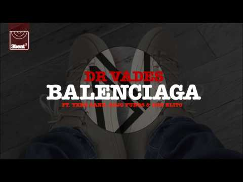 Dr Vades ft. Yxng Bane, Kojo Funds & Don Elito - Balenciaga (UK Radio Edit)