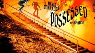 SKATE AND LISTEN : 16 / DAVID GONZALEZ / THRASHER / POSSESSED TO SKATE