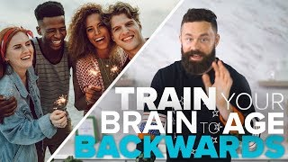 Train Your Brain to Age Backwards   5 Easy Ways to Strengthen Your Brain