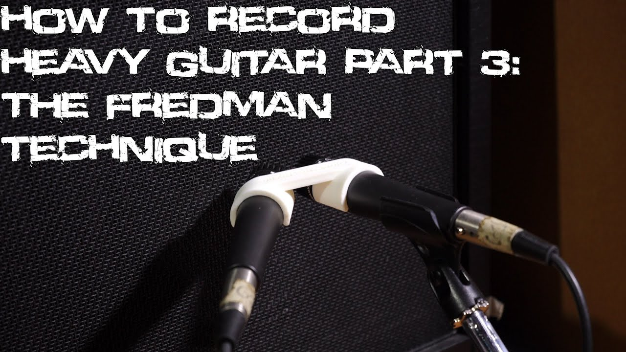 how to record heavy guitar part 3 the fredman technique tutorial youtube. Black Bedroom Furniture Sets. Home Design Ideas