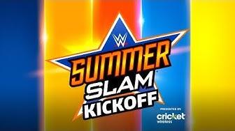 SummerSlam Kickoff: August 11, 2019