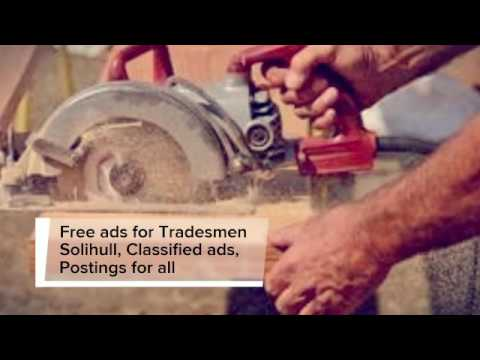 Free ads for Tradesmen Solihull, Classified ads, Postings for all Businesses, Local Tradesmen Solihu