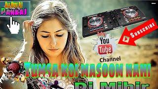 Tumse koi masoom nahi hai dj mihir santari(KhatraDj.com)