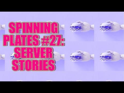 SPINNING PLATES 27: SERVER STORIES