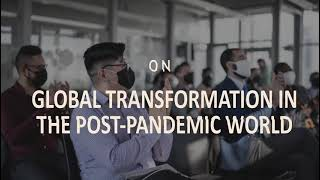Webinar on 'Global Transformation in the Post-Pandemic World'.