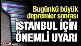 İzmir ve Denizli Bozkurt depremleri sonrası İstanbul için önemli uyarı