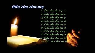 Cầu Cho Cha Mẹ (Bộ 10 ca khúc) Tuyệt Vời Nhất Của NS Phanxico