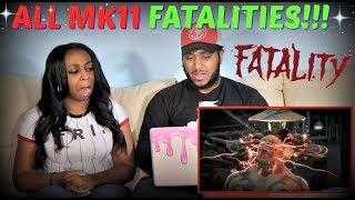Mortal Kombat 11 All Fatalities All Characters REACTION!!