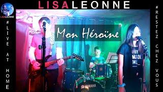 LISA LÉONNE   Mon Héroïne