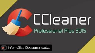 Como Baixar, Instalar e Ativar CCleaner Professional Plus 2015