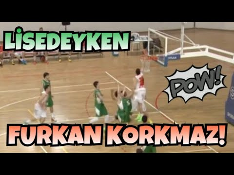 FURKAN KORKMAZ'IN LİSEDEKİ HALİ!