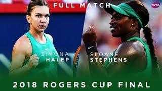 Simona Halep vs. Sloane Stephens | Full Match | 2018 Rogers Cup Final