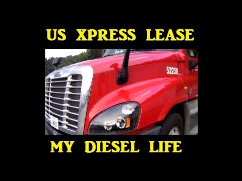 Am I Leasing With US Xpress: Adventures in Trucking Series