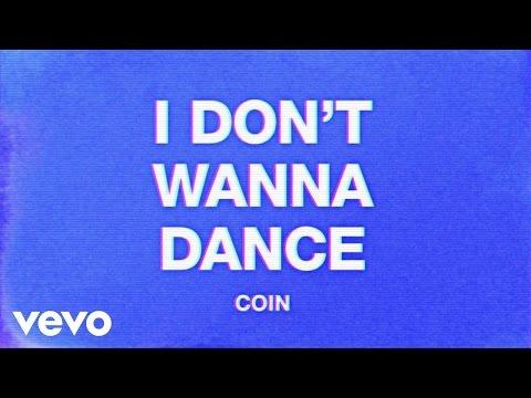 COIN  I Dont Wanna Dance Audio