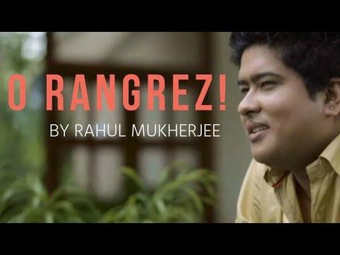 Rahul Mukherjee - O Rangrez(cover) - Bhaag Milkha Bhaag