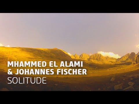 Mhammed El Alami & Johannes Fischer - Solitude (Original Mix)